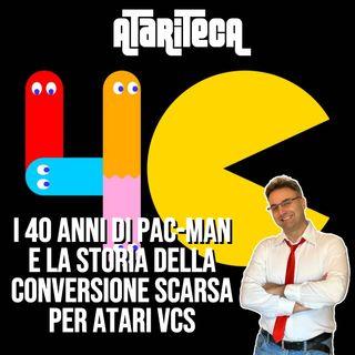 40 anni di PAC-MAN e la conversione scarsa su ATARI VCS