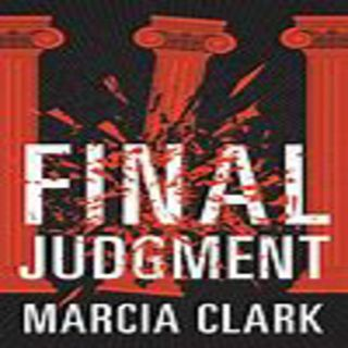 Marcia Clark - FINAL JUDGEMENT (Samantha Brinkman Series, Book 4)