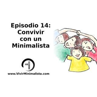 Episodio 14: Convivir con un Minimalista