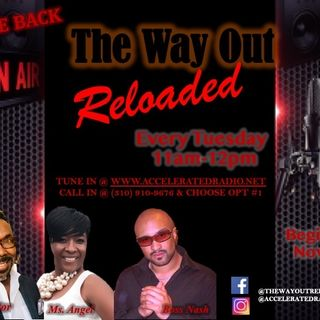 The Way Out Reloaded *We're Back* 11/12/19
