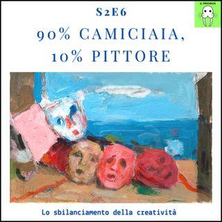 S2E6 - 90% camiciaia, 10% pittore