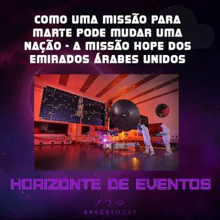 Horizonte de Eventos - Episódio 12 - Como Uma Missão Para Marte Pode Mudar Um País - A Missão Hope dos Emirados Árabes Unidos