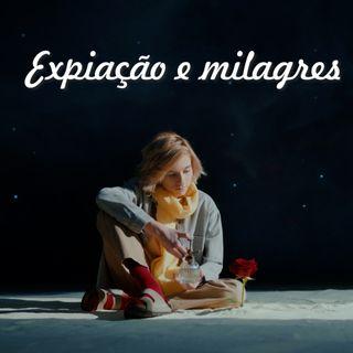 Reflexão 063 - Expiação e milagres