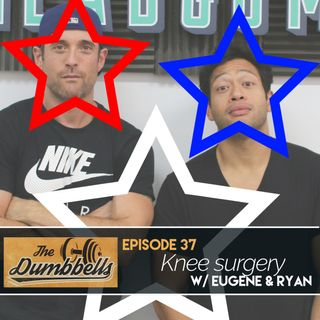 37: Knee Surgery (w/ Eugene & Ryan)