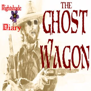 The Ghost Wagon | Old West Mystery | Podcast