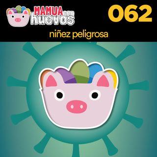 Niñez Peligrosa - MCH #062