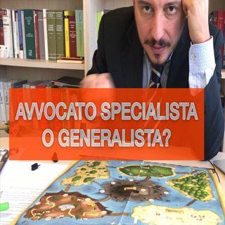 Avvocato specialista o generalista?