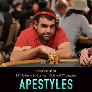 #130 Apestyles Round 2: $17 Million+ in Cashes - Online MTT Legend