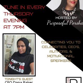 Season 3 Episode 31 - Purpose PR Agency Radio Speaks with CEO/ Serial Entrepreneur Dana Baker