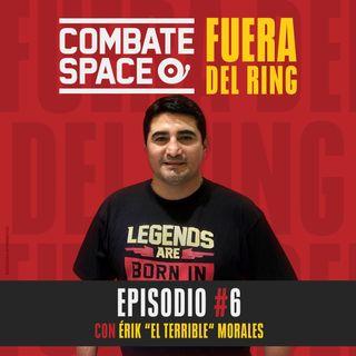 """Episodio #6: Érik """"El Terrible"""" Morales"""