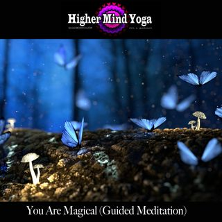 You Are Magical (Guided Meditation)
