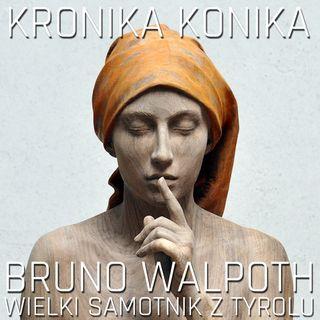 Bruno Walpoth. Wielki samotnik z Tyrolu