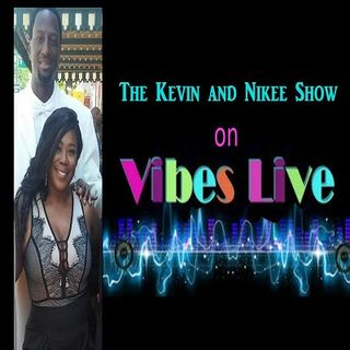 THE KEVIN AND NIKEE SHOW ON VIBES-LIVE - Kamal Bostic-Smith