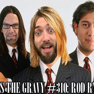 Pass The Gravy #310: Rod Ryan