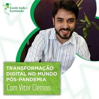 Episódio 20 - Transformação Digital no Mundo Pós Pandemia - Vítor Clemon