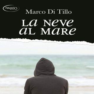 """Marco Di Tillo """"La neve al mare"""""""
