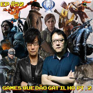 Episódio #52 - Games que dão Gatilho Pt. 2  (com Jeje Pinheiro)
