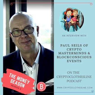 Paul Seils of BlockConscious: Freedom & Privacy Warrior on Crypto Clothesline Podcast
