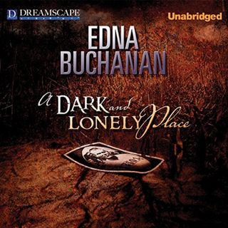 A Dark and Lonely Place by Edna Buchanan ch1