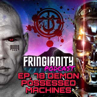 Ep,78 DEMON POSSESSED MACHINES