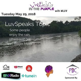 "LuvSpeaks Segment with MLuv ""Some People Enjoy the Rain - Others Just Get Wet"