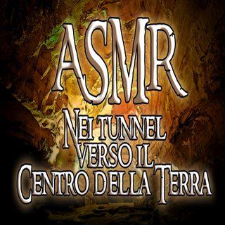 ASMR - Nel sottosuolo verso il centro della Terra