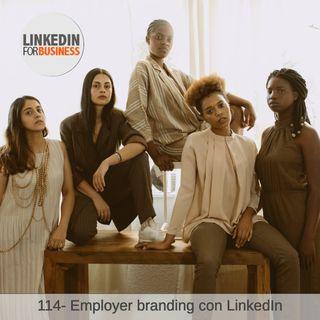 114 Employer branding con LinkedIn
