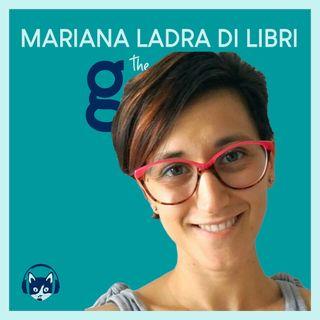 49. The Good List: Mariana Ladra di libri - Le 5 richieste assurde dei clienti delle librerie