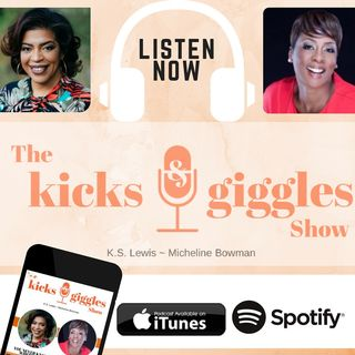 "The Kicks & Giggles Show-Ep003 ""Meet Us Where We Are"""