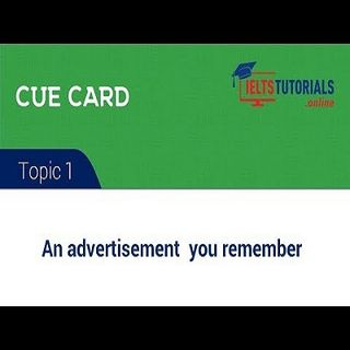 IELTS Cue Card Topic 1: An advertisement you remember