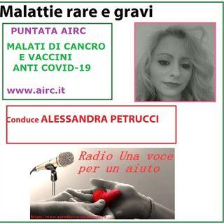 RUBRICA MALATTIE GRAVI E RARE: CANCRO E VACCINI ANTICOVID-19