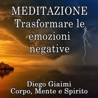 Meditazione: trasformare le emozioni 'negative'