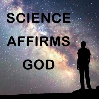 Science Affirms God