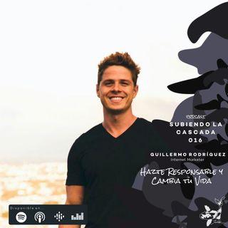 016 - Hazte Responsable y Cambia Tu Vida con Guillermo Rodríguez