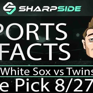 FREE MLB Betting Pick - White Sox vs Twins  August 27