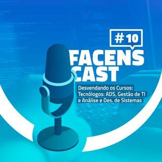 Facens Cast #10 Desvendando os Cursos Tecnólogos ADS, Gestão de TI e Análise e Des. de Sistemas