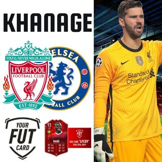 Khanage | Liverpool v Chelsea Preview