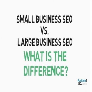 Small Business SEO Vs. Large Business SEO: What Is The Difference?