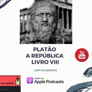 A República de Platão e Badiou Livro VIII Gap Filosófico
