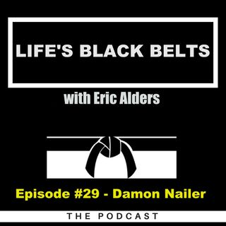 Episode #29 -Damon Nailer