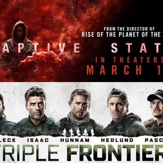 Out Now 355: Captive State & Triple Frontier