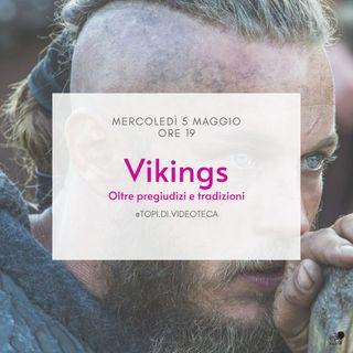 Vikings - Oltre pregiudizi e tradizioni