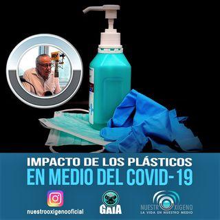 NUESTRO OXÍGENO El impacto de los plásticos en medio del covid19 - Químico Luis Manuel Guerra