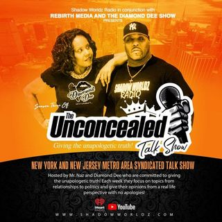 Unconcealed Talk Show with Mr. Naz and Diamond Dee-Maintaining your Melationship during a Pandemic-episode 5