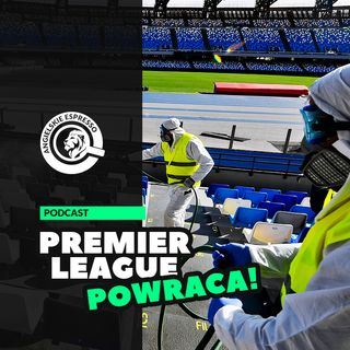 Premier League wraca na boiska!