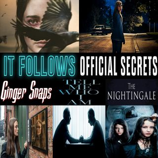 Week 146: (Official Secrets (2019), Tell Me Who I Am (2019), The Nightingale (2018), It Follows (2014), Ginger Snaps (2000))