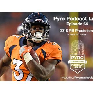 Pyro Light Fantasy Football Podcast - Episode 69 - RB Predictions w/ Dave-Te