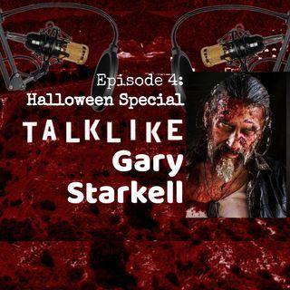 Episode 4: Talk Like Gary Starkell