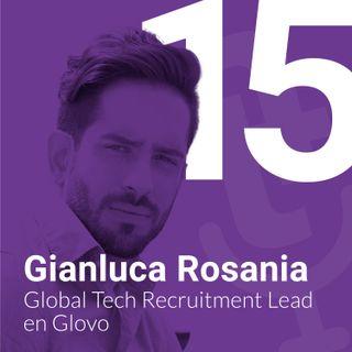 Episodio #15: Personalizar los procesos de selección IT con Gianluca Rosania de Glovo