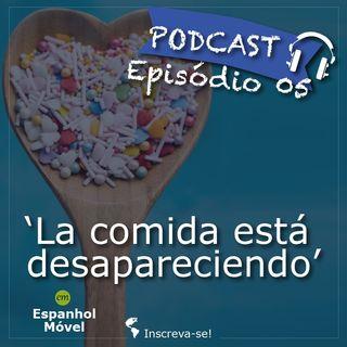 Episodio 05 ->🇨🇷 La comida está desapareciendo